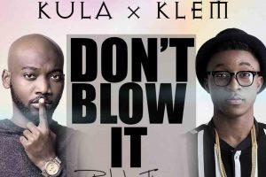 Kula & Klem release fan video for 'Don't Blow It'