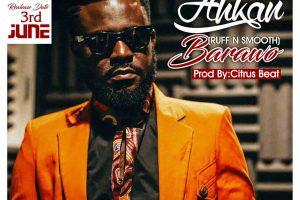 Audio: Barawo by Akhan (Ruff N Smooth)