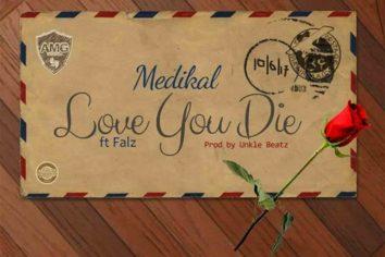 Audio: Love You Die by Medikal feat. Falz