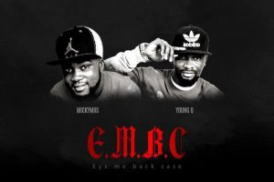 'Eye Me Back Case (E. Y.M.B)' the new anthem by Micky Mos & Young Q