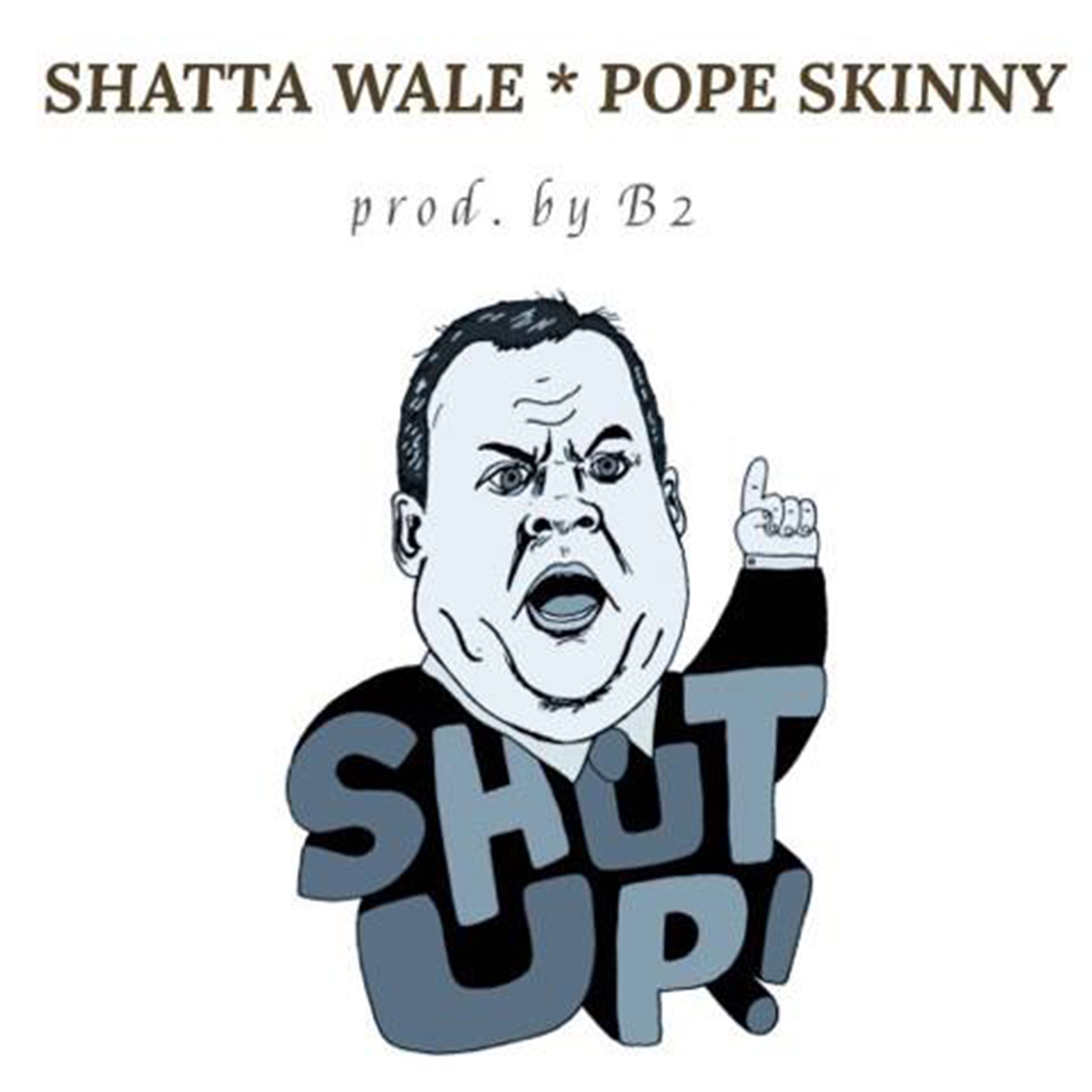 Shut Up by Shatta Wale feat. Pope Skinny