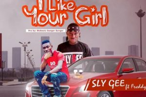 Audio: I Like Your Girl by Sly Gee feat. Freddy