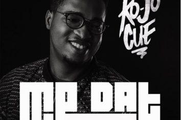 Audio: Me Dat by Ko-Jo Cue