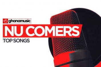 Top 2017 Ghana songs by Nu Comers