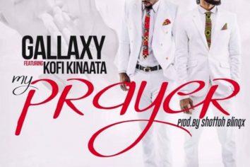 Audio: My Prayer by Gallaxy feat. Kofi Kinaata