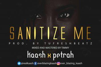 Audio: Sanitize Me by Kaash ft. Petrah