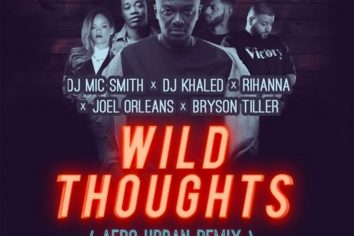Audio: Wild Thoughts (Afro Urban Remix) by DJ Mic Smith feat. DJ Khaled, Rihanna, J.O.E.L & Bryson Tiller