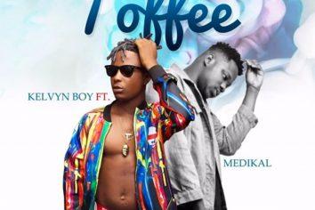 Audio: Toffee by Kelvyn Boy feat. Medikal