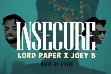 Audio: Insecure by Lord Paper feat. Joey B