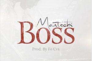 Audio: Boss by Mantsebi