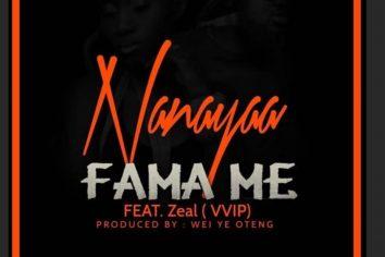 Audio: Fama Me by NanaYaa feat. Zeal (VVIP)