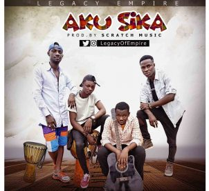 Audio: Aku Sika by Legacy Empire