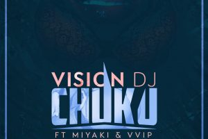 Audio: Chuku by Vision DJ feat Miyaki & VVIP