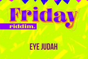 Audio: Give Thanks (Friday Riddim) by Eye Judah