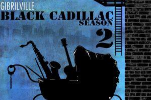 Gibrilville releases Black Cadillac Season 2 EP