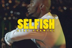 Audio: Selfish by King Promise
