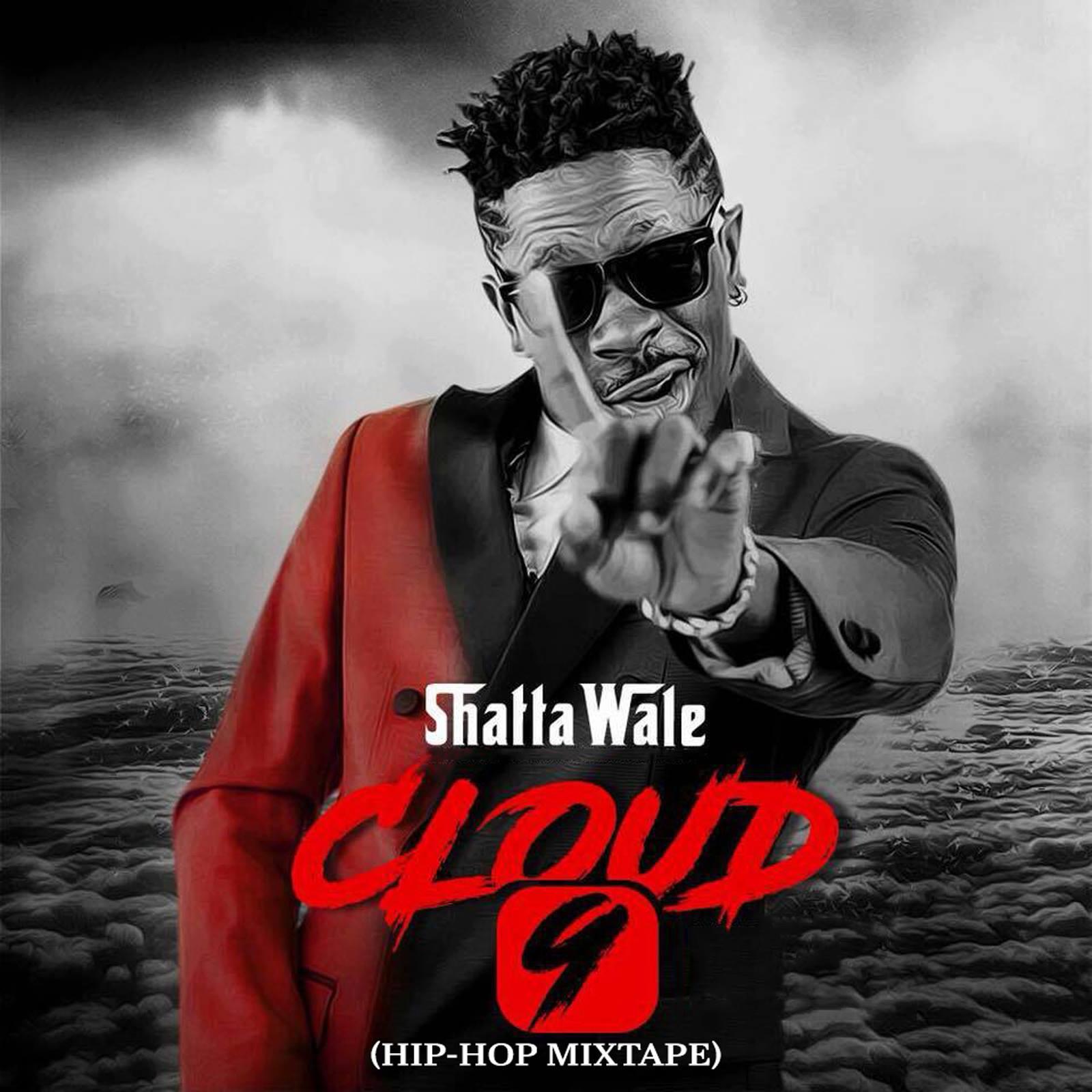 Cloud 9 (Hiphop Mixtape) by Shatta Wale