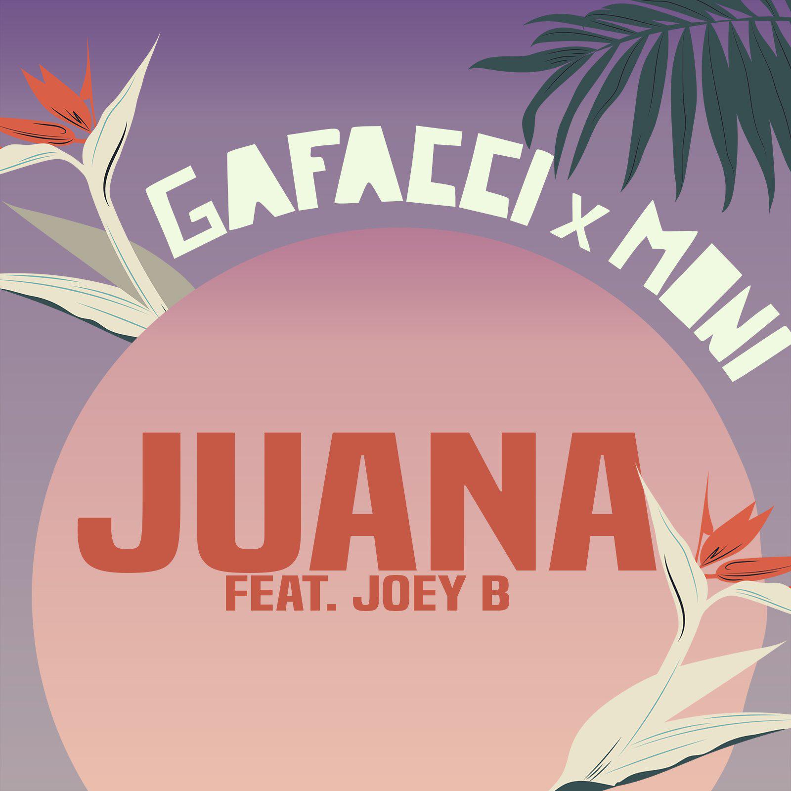 Juana by Gafacci & Moni feat. Joey B