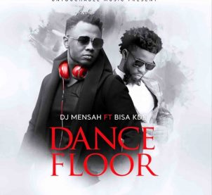 Audio: Dance Floor by DJ Mensah feat. Bisa Kdei