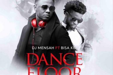 Audio: Dance Floor by DJ Mensah feat. Bisa Kdei