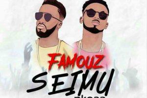 Audio: Seimu Nkoaa by Famouz