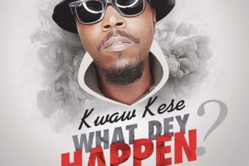 Audio: What Dey Happen by Kwaw Kese