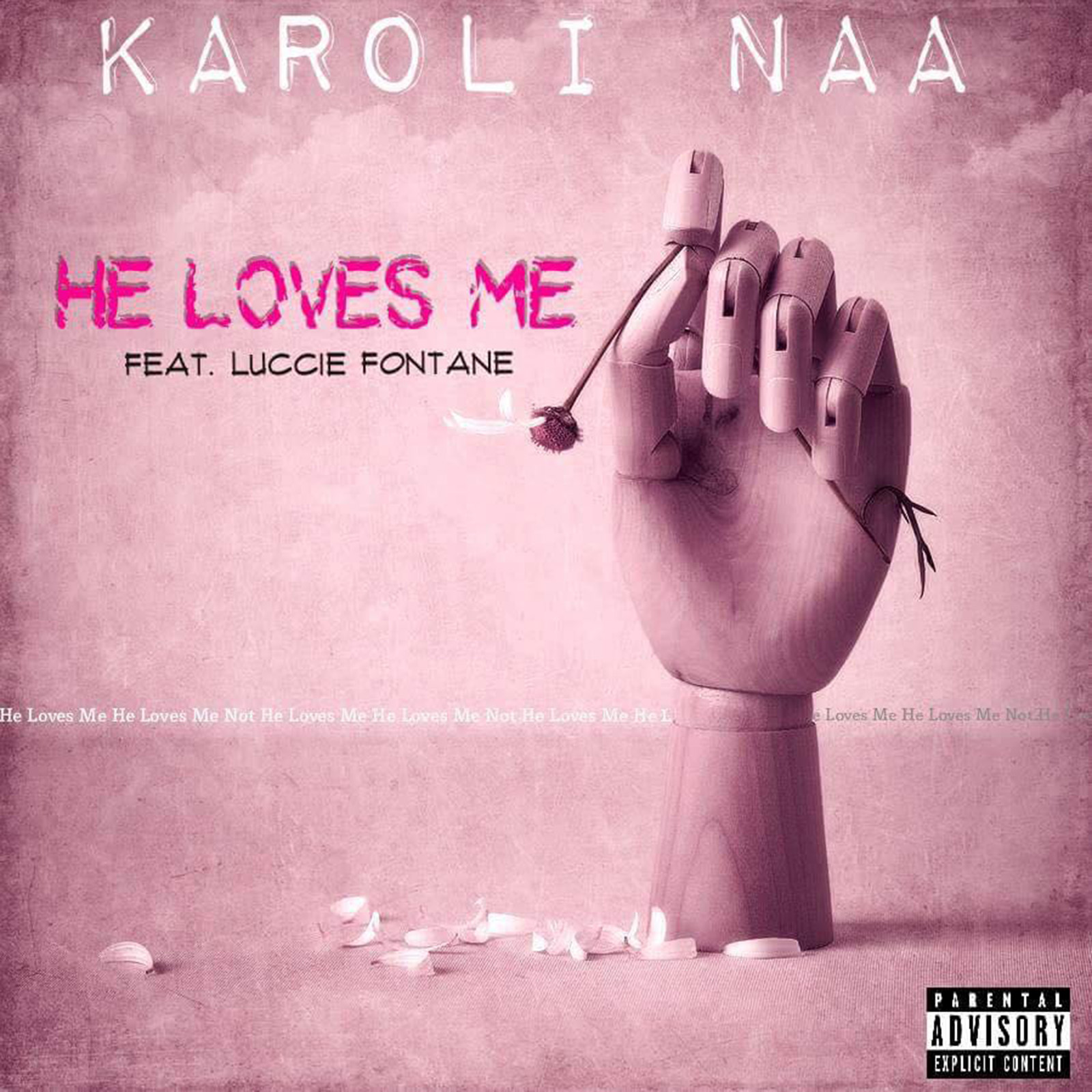 He Loves Me by Karoli Naa feat. Luccie Fontane