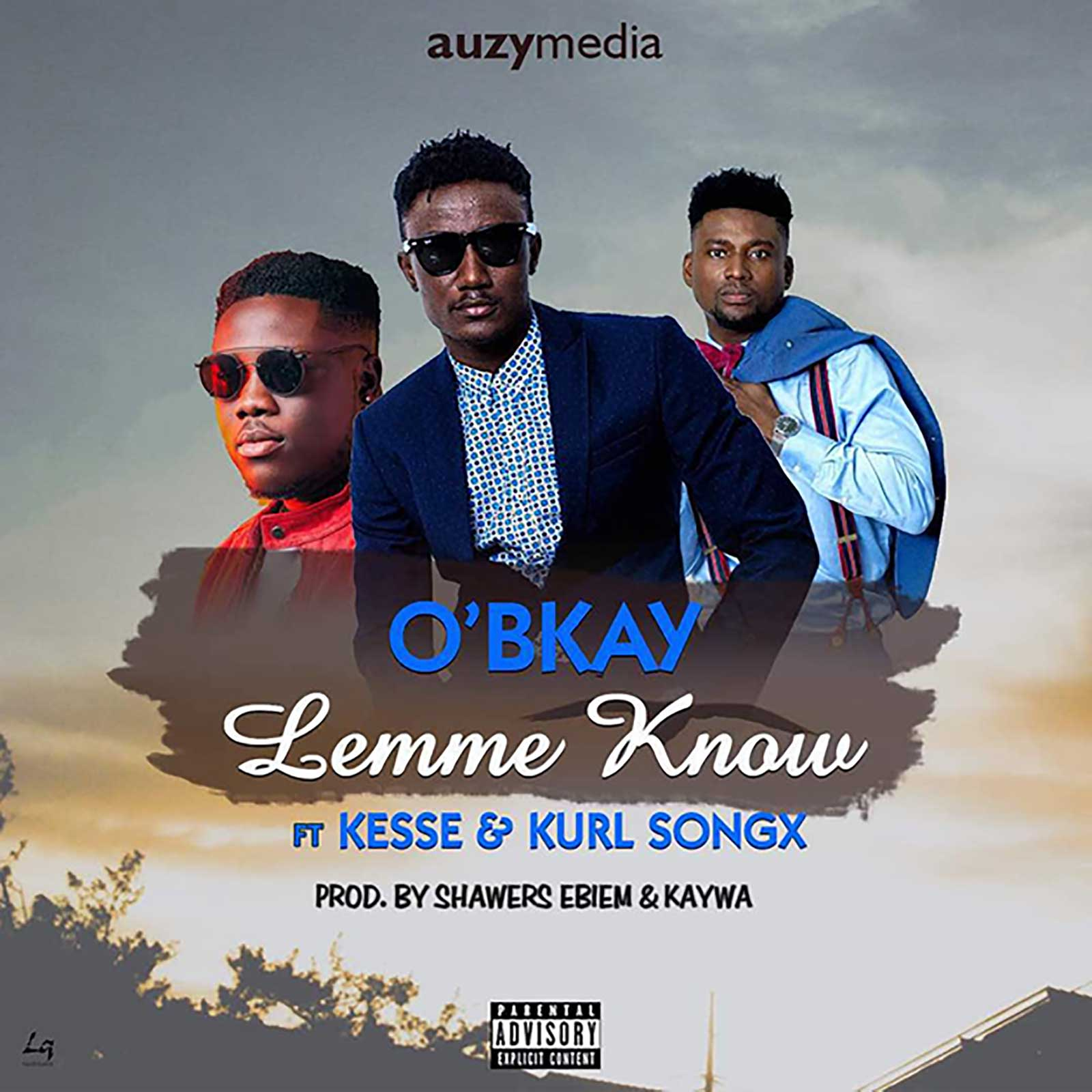 Lemme Know by O'Bkay feat. Kesse & Kurl Songx