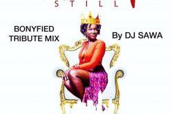 Audio: Bonyfied Tribute Mix by DJ Sawa