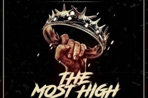 Audio: The Most High by 1 Fame