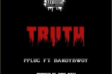 Audio: Truth by Pplug feat. BandyBwoy