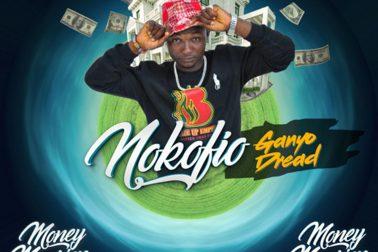 Audio: Nokofio (Money Mansion Riddim) by Ganyo Dread