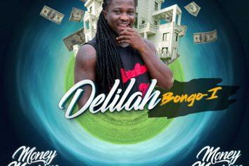 Audio: Delilah (Money Mansion Riddim) by Bongo-I