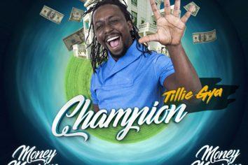 Audio: Champion (Money Mansion Riddim) by Tillie Gya
