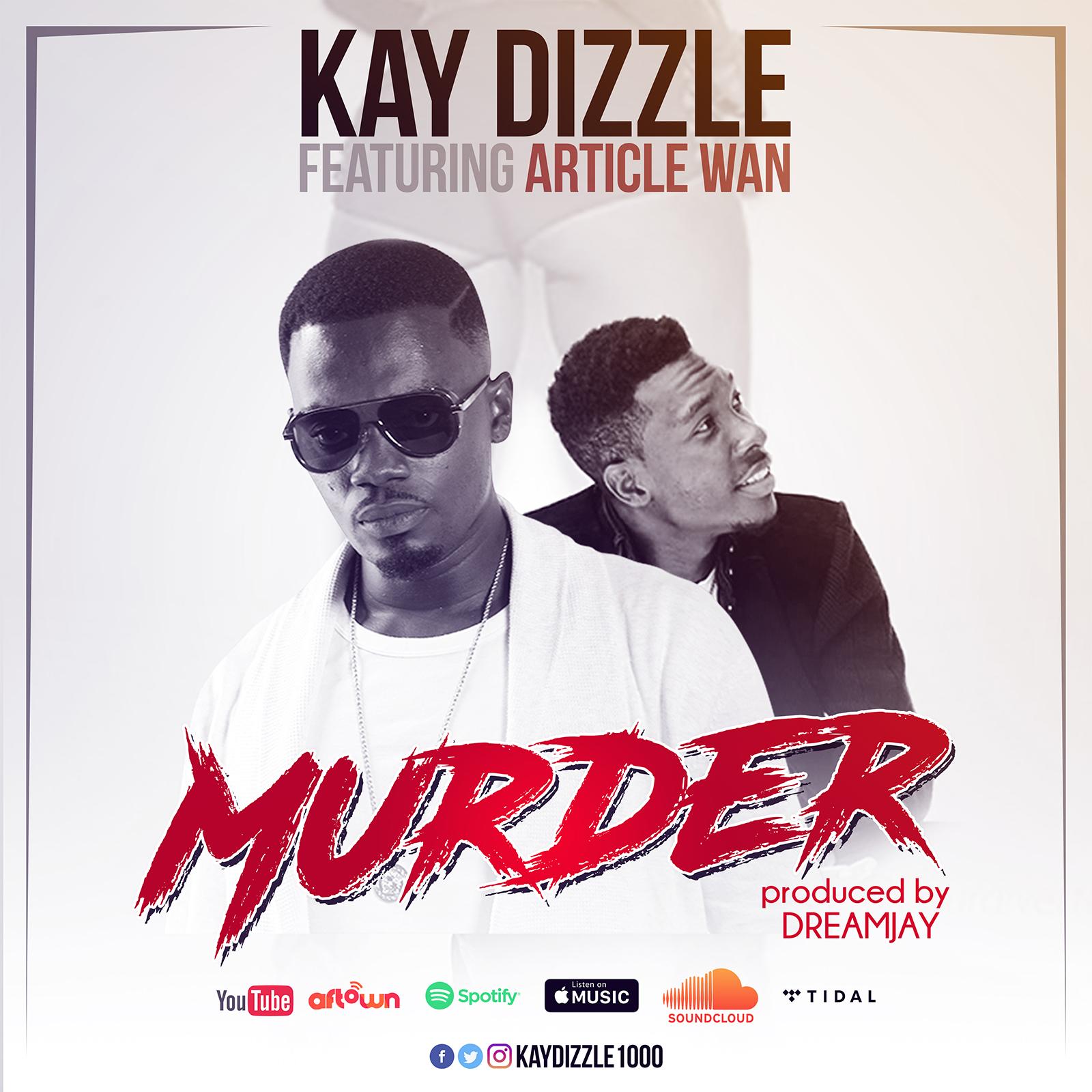 Murder by Kay-Dizzle feat. Article Wan