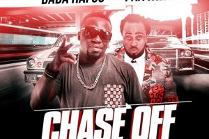 Audio: Chase Off by Dada Hafco feat. Paa Kwasi