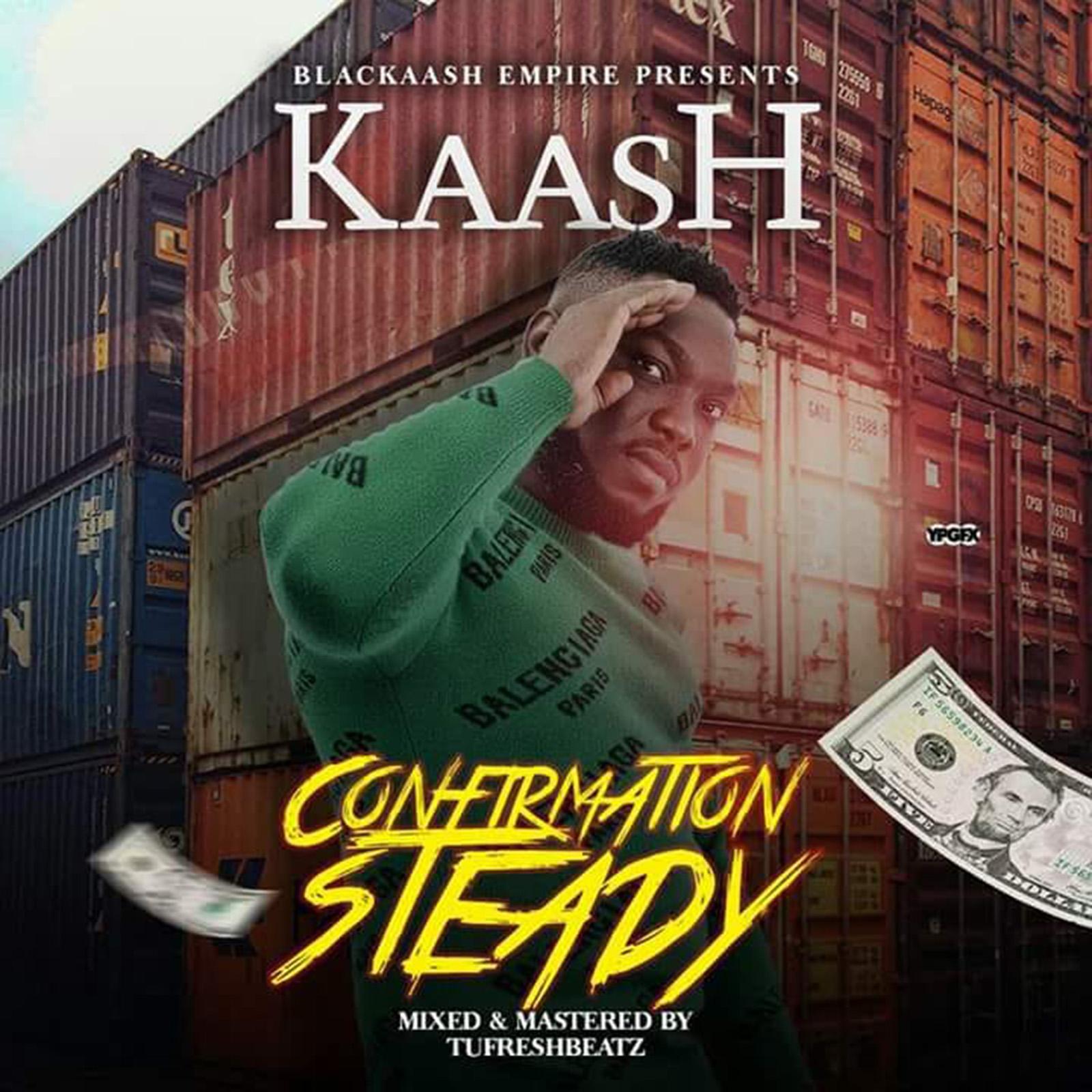 Confirmation Steady by Kaash
