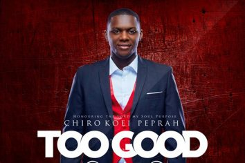 "Chiro Kofi Peprah releases 2nd single ""Too Good"""