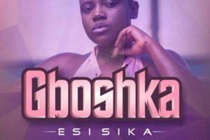 Audio: Gboshka by Esi Sika