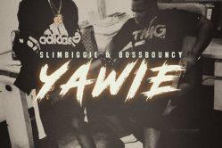 Audio: Yawie by Slim Biggie & Boss Bouncy