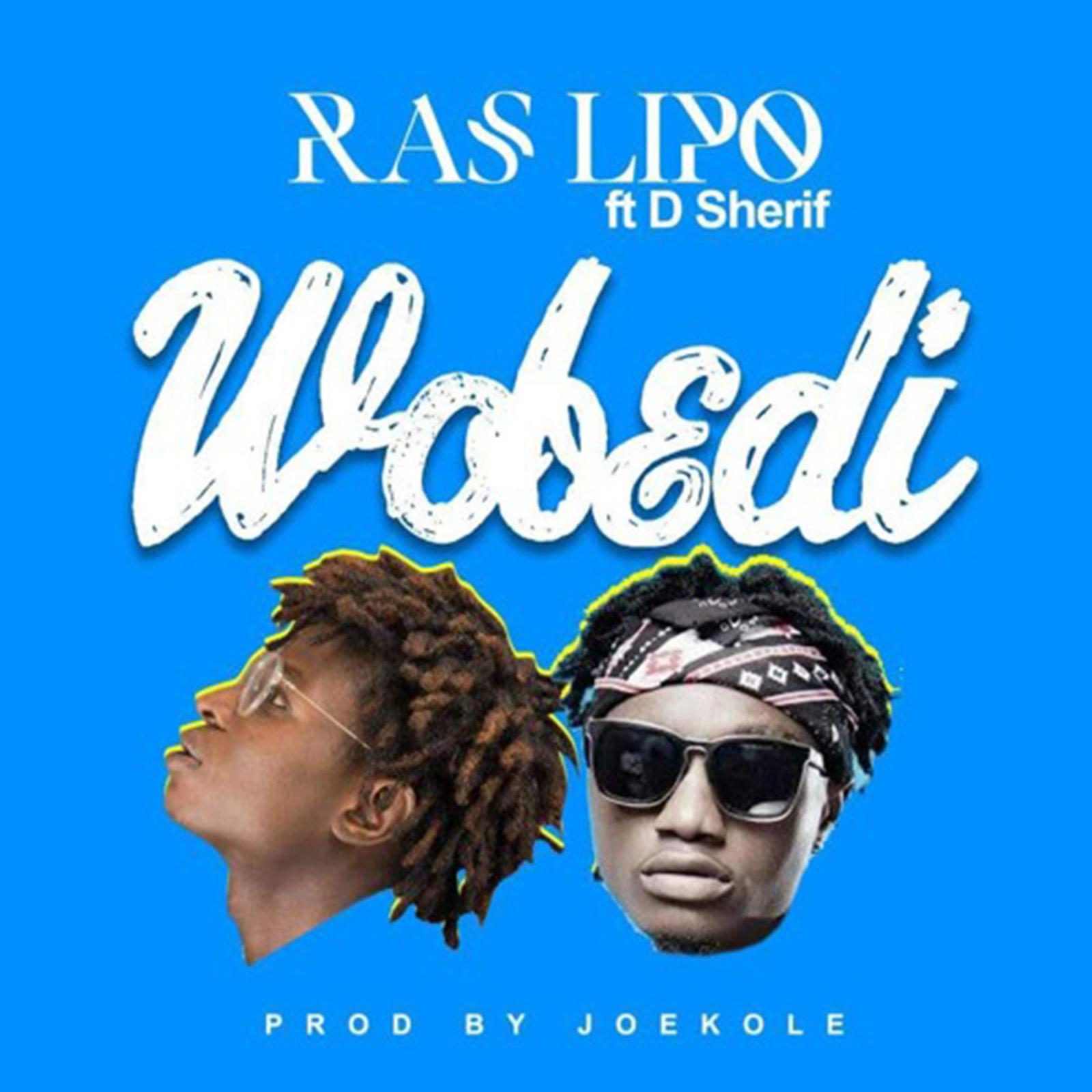 Wobedi by Ras Lipo feat. D Sherif