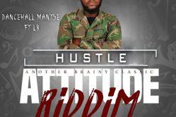 Audio: Hustle (Attitude Riddim) by Dancehall Mantse feat. LB