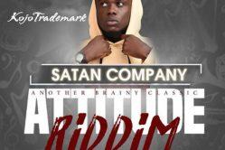 Audio: Satan Company (Attitude Riddim) by Kojo Trademark