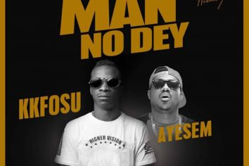 Audio: Who Say Man No Dey by K. K. Fosu feat. Ayesem