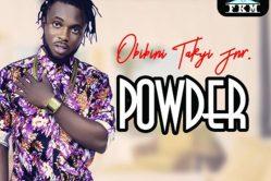 Audio: Powder by Obibini Takyi Jnr