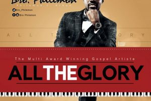 Audio: All The Glory by Bro. Philemon