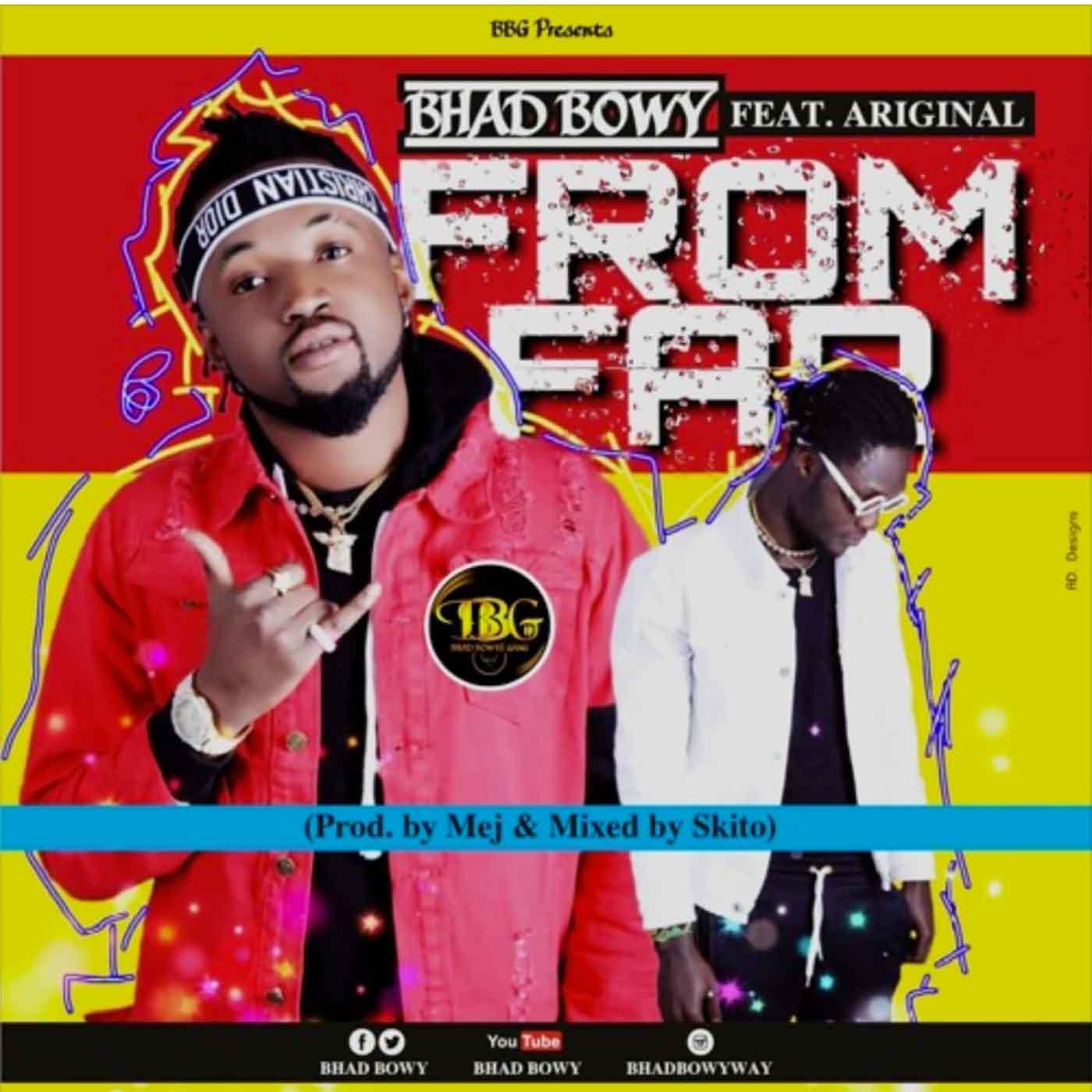From Far by Bhad Bwoy feat. Ariginal