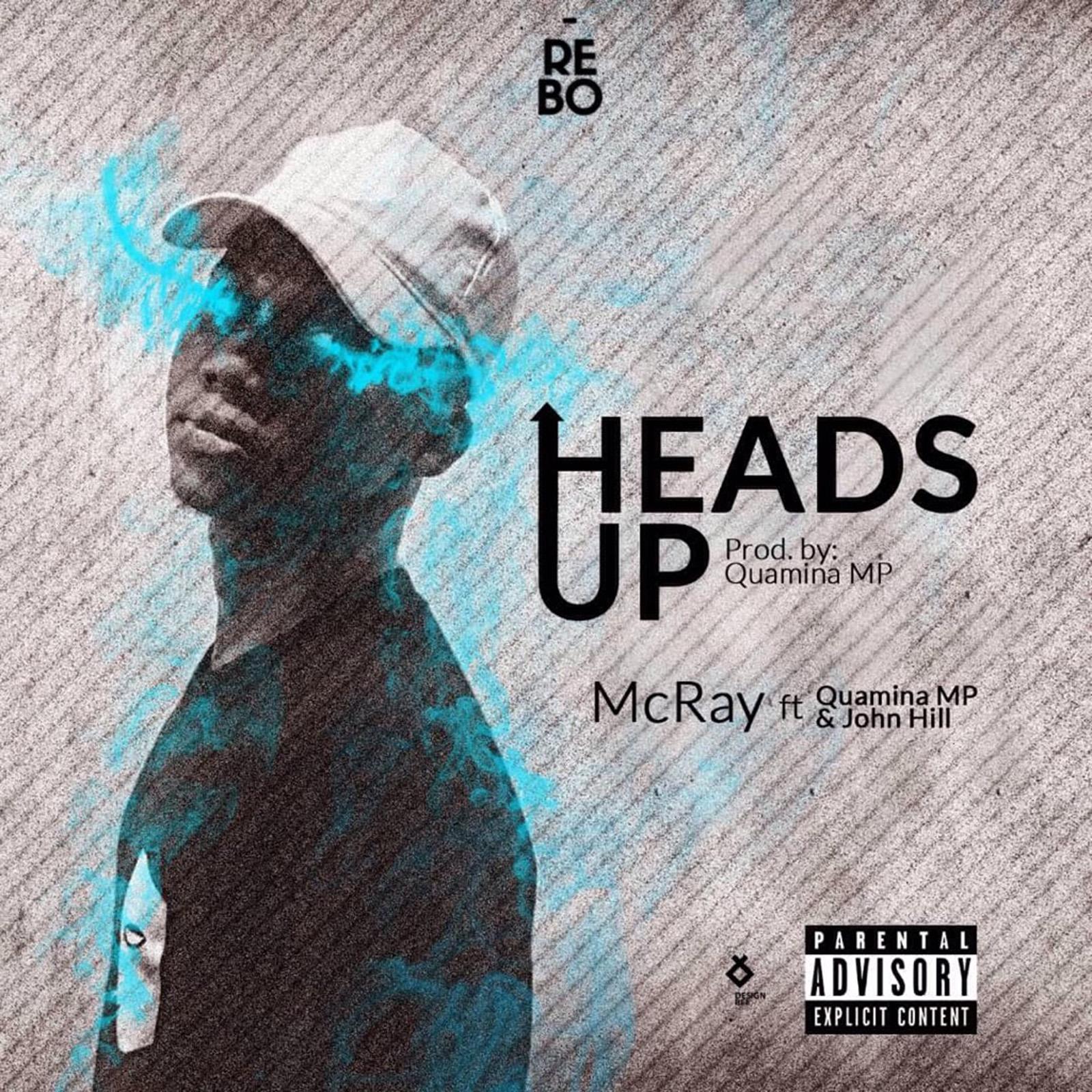 Heads Up by McRay feat. Quamina MP & John Hill
