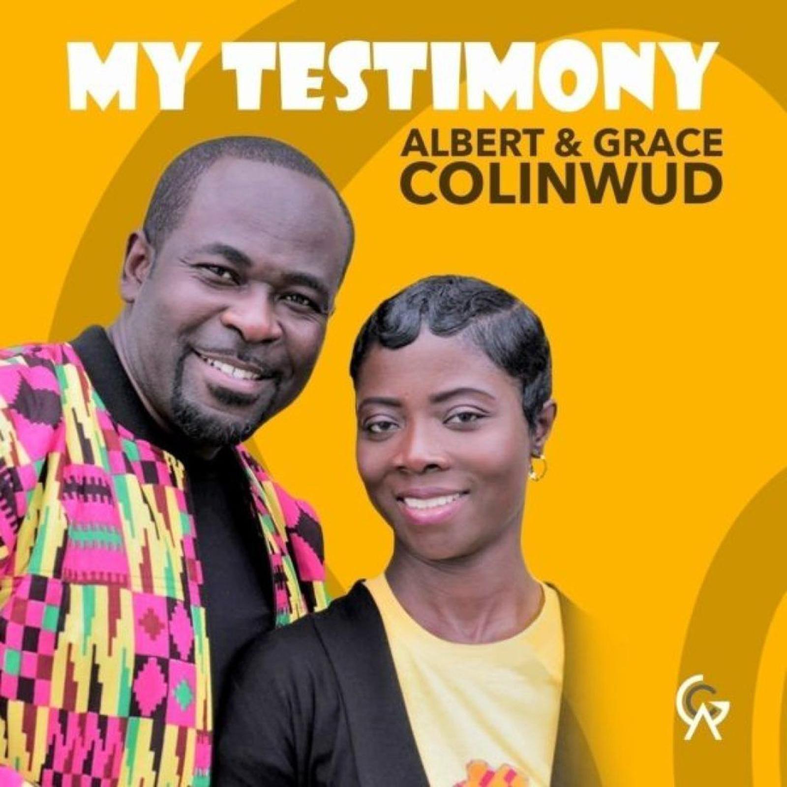 My Testimony by Albert & Grace Colinwud
