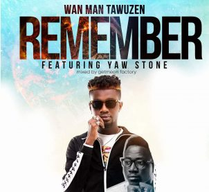 Audio: Remember by Wan Man Tawuzen feat. Yaw Stone